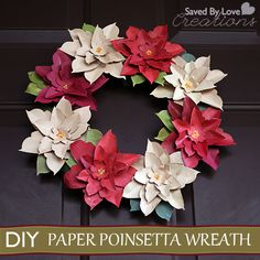 DIY Paper Christmas Poinsetta Wreath / Here is the how to Link > http://savedbylovecreations.com/2012/11/make-a-paper-poinsettia-wreath.html