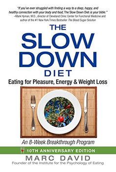The Slow Down Diet Eating for Pleasure Energy and Weight Loss * Continue to the product at the image link. (Note:Amazon affiliate link)