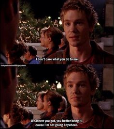 One Tree Hill ❤ I love how their relationship changed, from Nathan being so rude to them actually being brothers<< Loved that about them Best Tv Shows, Best Shows Ever, Favorite Tv Shows, Movie Quotes, Book Quotes, One Tree Hill Quotes, Lucas Scott, Chad Michael Murray, Always And Forever