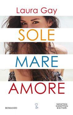 Titolo:  Sole mare amore Autrice:  Laura Gay Casa Editrice:  Newton Compton Genere:  Romance New Adult Formato:  ebook Prezzo: ebook ...