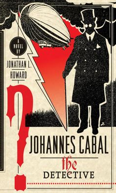 Johannes Cabal: The Detective -- Jonathan L. Howard. (book 2 in series)