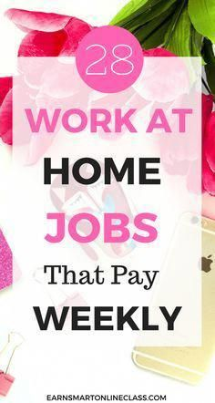 28 Work At Home Jobs That Pay Weekly | Making Money | Online jobs