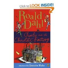Charlie and the Chocolate Factory [Paperback], (childrens books, roald dahl, fantasy, childrens classics, chocolate, dahl, adventure, charlie and the chocolate factory, classic, book)