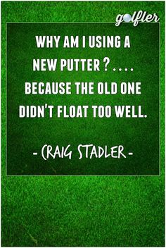 Why am I using a new golf putter? Because, the last one didn't float too well!  #golf #humor #golftalk #golfcourse #funny #golfing #wisdom #golf #truth #lol