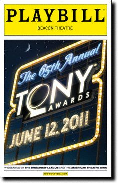 The 65th Annual Tony Awards - 2011 Playbill Covers on Broadway - Information, Cast, Crew, Synopsis and Photos - Playbill Vault