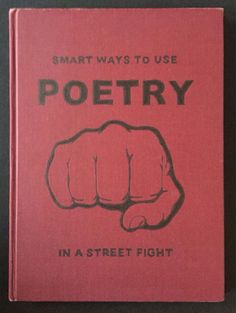 Hit 'em upside the head with a hard-cover poetry book...