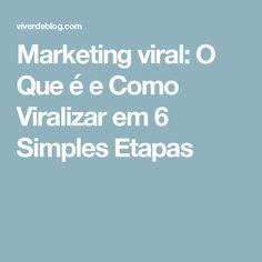 Marketing viral: O Que é e Como Viralizar em 6 Simples Etapas
