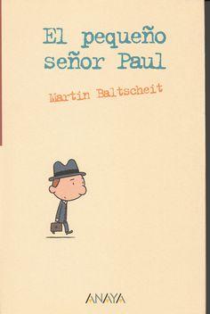 """Martin Baltscheit.""""El pequeño Señor Paul"""". Editorial Anaya Infantil y Juvenil (9 a 12 años)"""