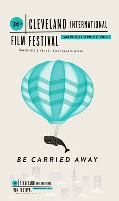 """""""Be Carried Away"""" 2012 Cleveland Film Festival Poster Design Graphic Design Posters, Graphic Design Typography, Graphic Design Illustration, Graphic Design Inspiration, Poster Designs, Poster Ideas, Digital Illustration, Web Design, Print Design"""