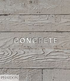 Concrete presents a visual exploration of the aesthetics of concrete architecture through 180 structures from ancient Rome to the present day Edited by William Hall, with an essay by Leonard Koren Board Formed Concrete, Concrete Wood, Stained Concrete, Concrete Jungle, Poured Concrete, Concrete Materials, Concrete Projects, Concrete Floors, Diy Projects