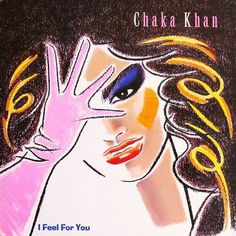 Music is the Best: Chaka Khan – I Feel for You