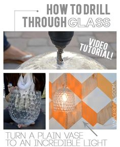How to drill through glass without breaking it!  Great video tutorial for making your own lights!!