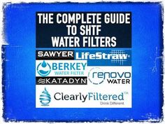 A Complete Guide To SHTF Water Filters. A point of constant confusion and consternation is choosing the right SHTF water filter for your situation. We've