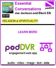 #RELIGION #PODCAST  Essential Conversations with Rabbi Rami from Spirituality & Health Magazine    Joe Jackson and Black Elk    READ:  https://podDVR.COM/?c=5862879b-0545-c2de-e0c1-d04a684940bb