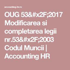 OUG 53/2017 Modificarea si completarea legii nr.53/2003 Codul Muncii | Accounting HR