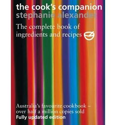 The Cook's Companion : Stephanie Alexander : 9781920989002
