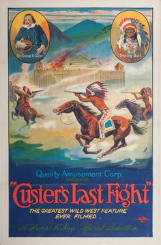 """Colorful graphics on Indian warriors on horseback, with vignettes of Gen. George A. Custer and Sitting Bull in the corners. Lower portion reads: """"Quality Amusement Corp. / PRESENTS / """"Custer's Last Fight"""" / THE GREATEST WILD WEST FEATURE / EVER FILMED / A Thomas H. Ince Special Production"""". Lithograph by the Otis (3819-M). 40 ¾"""" x 26 ¾"""", unframed. Thomas Harper Ince (1880-1924) was an American silent film producer, director, screenwriter, and actor known as the """"Father of the Western""""."""