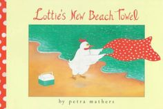 Lottie the chicken has a number of adventures at the beach, during which her new towel comes in handy