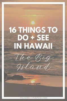 16 Things To See + Do in Hawaii; The Big Island — Polished on Purpose Hawaii Honeymoon, Hawaii Vacation, Hawaii Travel, Travel Usa, Vacation Ideas, Honeymoon Ideas, Honeymoon Destinations, Dream Vacations, Big Island Hawaii