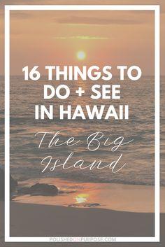 16 Things To See + Do in Hawaii; The Big Island — Polished on Purpose Hawaii Honeymoon, Hawaii Vacation, Hawaii Travel, Travel Usa, Vacation Ideas, Hawaii Tours, Honeymoon Ideas, Honeymoon Destinations, Dream Vacations