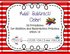 Add! Subtract! Color! 20 Printables for Addition & Subtraction Within 10