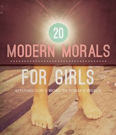 The 20 Most Important Morals to Teach Your Girls.