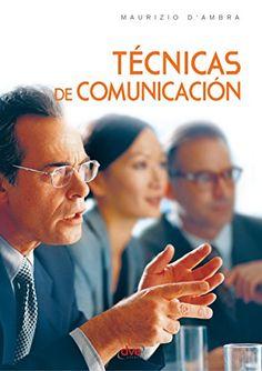Amazon.com: Técnicas de comunicación (Spanish Edition) eBook: D'Ambra, Mauricio: Kindle Store - De Vecchi Ediciones - DVE - Editorial Devecchi - DVE Publishing - DVE Ediciones