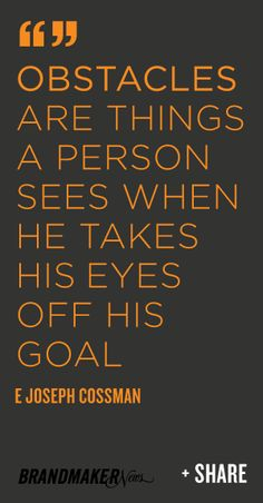 Don't lose sight of the goal.