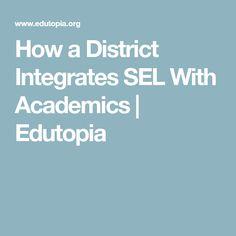 How a District Integrates SEL With Academics   Edutopia