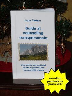 Il #libro-guida al #counseling #transpersonabile auto-pubblicato dall'autore Luca Pittioni è prenotabile da gennaio 2017 attraverso il link presente sulla pagina facebook. Questa pagina fornisce informazioni sul contenuto del libro, la prenotazione e le modalità di pagamento.