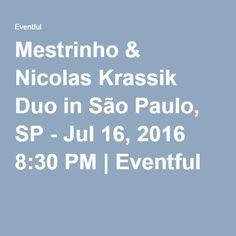 Mestrinho & Nicolas Krassik Duo in São Paulo, SP - Jul 16, 2016 8:30 PM | Eventful