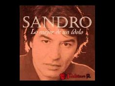 Sandro   Lo Mejor de un ídolo      Subido    Por  Fabian R