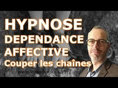 HYPNOSE : COUPER UNE RELATION TOXIQUE [DEPENDANCE AFFECTIVE] - YouTube