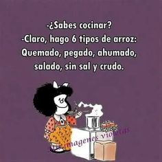 Foto: Gran cocinera , jajajaja. Funny Adult Memes, Funny Qoutes, Sarcastic Quotes, Funny Spanish Memes, Spanish Humor, Spanish Quotes, Mafalda Quotes, Education Humor, Smart Jokes