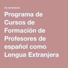 Programa de Cursos de Formación de Profesores de español como Lengua Extranjera (ELE) del Instituto Cervantes