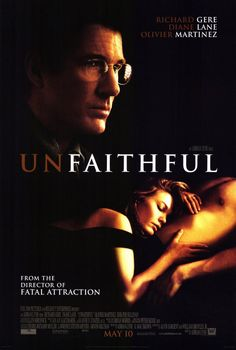 "Unfaithful - Diane Lane and RIchard Gere at their finest. A movie of a ""happily married couple"" and a 'chance affair' that ends in disaster. Good stuff. Oliver Martinez is serious eye candy in the role of the lover."