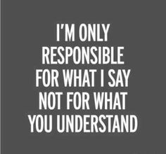 I'm only responsible...