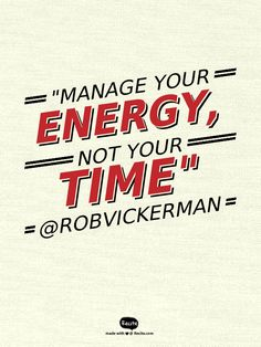 """""""Manage your energy, not your time"""" Productivity, Math Equations, Quotes, Quotations, Quote, Shut Up Quotes"""