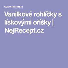 Vanilkové rohlíčky s lískovými oříšky | NejRecept.cz