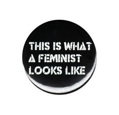 This-Is-What-A-Feminist-Looks-Like-Pinback-Button-Badge-Pin-Feminism-Movement