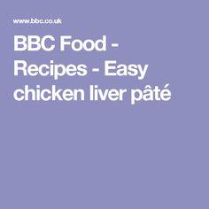 BBC Food - Recipes - Easy chicken liver pâté