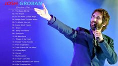 Josh Groban Greatest Hits Josh Groban Best Songs Live Collection In 2020 Best Songs You Raise Me Up Bridge Over Troubled Water