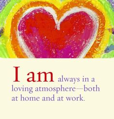 always in a loving atmosphere/ both at home and at work.