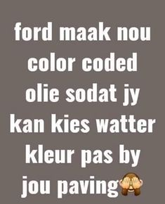 Best Quotes, Funny Quotes, Afrikaanse Quotes, Spiritual Inspiration, Qoutes, Humor, Sayings, South Africa, Ford