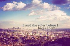 I read the rules before I break them.. #rules #breakrules #norules #rebel