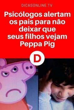 Peppa Pig | Psicólogos alertam os pais para não deixar que seus filhos vejam Peppa Pig