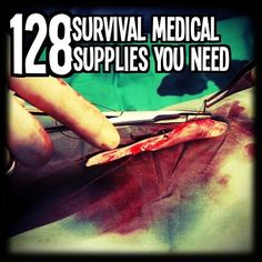 128 Survival Medical Supplies You Need - TinHatRanch