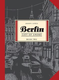 'Berlin' by Jason Lutes. Volume 1 'City of Stones';  volume 2 'City of Smoke'.