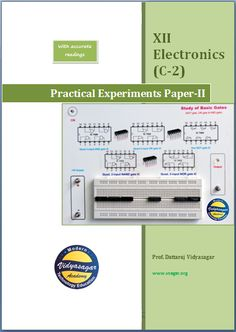 Complete notes of Paper-2 practicals with procedure and readings for the students of 12th std. bifocal electronics in India.