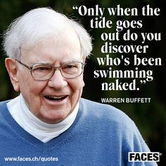 Funny business quote by Warren Buffett: Only when the tide goes out do you discover who's been swimming naked.